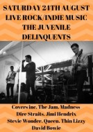SATURDAY 24TH AUGUST LIVE ROCK MUSIC FROM THE JUVENILE DELINQUENTS. COVERS FROM DIRE STRAIGHTS TO ARCTIC MONKEYS.jpg